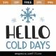 Hello Cold Days SVG Cut File 9999