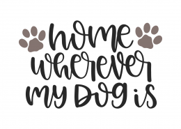 Home Is Wherever My Dog Is SVG Cut File 9962