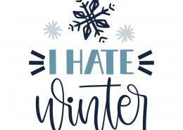 I Hate Winter SVG Cut File 9972