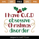 I Have OCD Obsessive Christmas Disorder SVG Cut File 10000