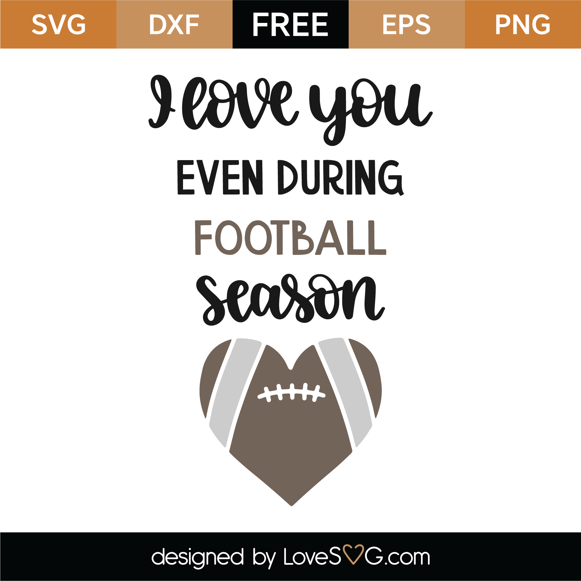 Download Free I Love You Even During Football Season SVG Cut File ...