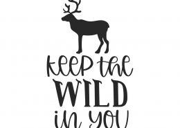 Keep The Wild In You SVG Cut File 9970