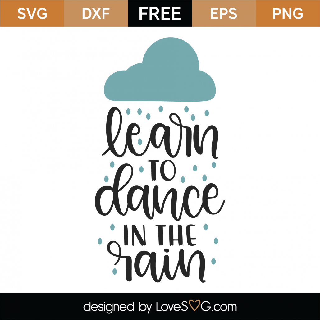 Learn To Dance In The Rain SVG Cut File 9987