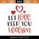 Let Love Keep You Warm SVG Cut File 9991