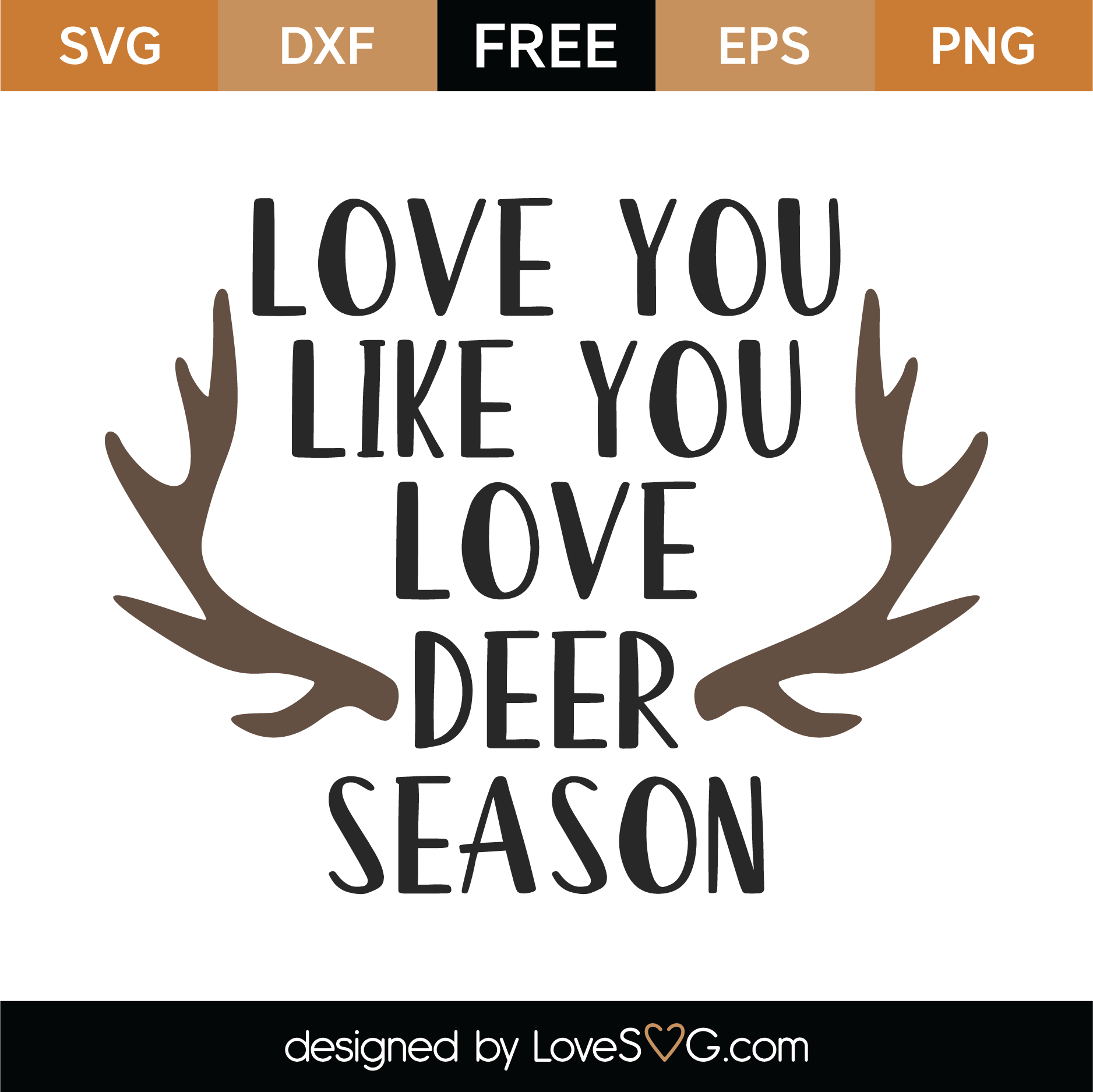 Download Free Love You Like You Love Deer Season SVG Cut File ...