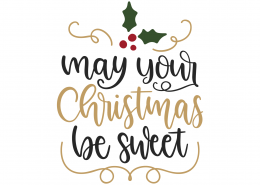 May Your Christmas Be Sweet SVG Cut File 10001