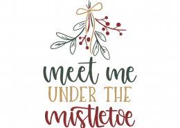 Meet Me Under The Mistletoe SVG Cut File 9979