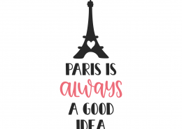Paris Is Always A Good Idea SVG Cut File 9961