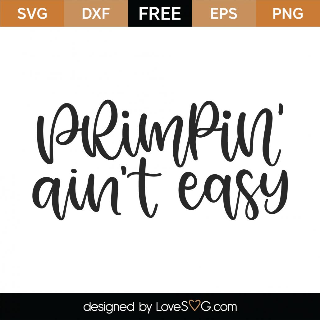 Primpin' Ain't Easy SVG Cut File 9968
