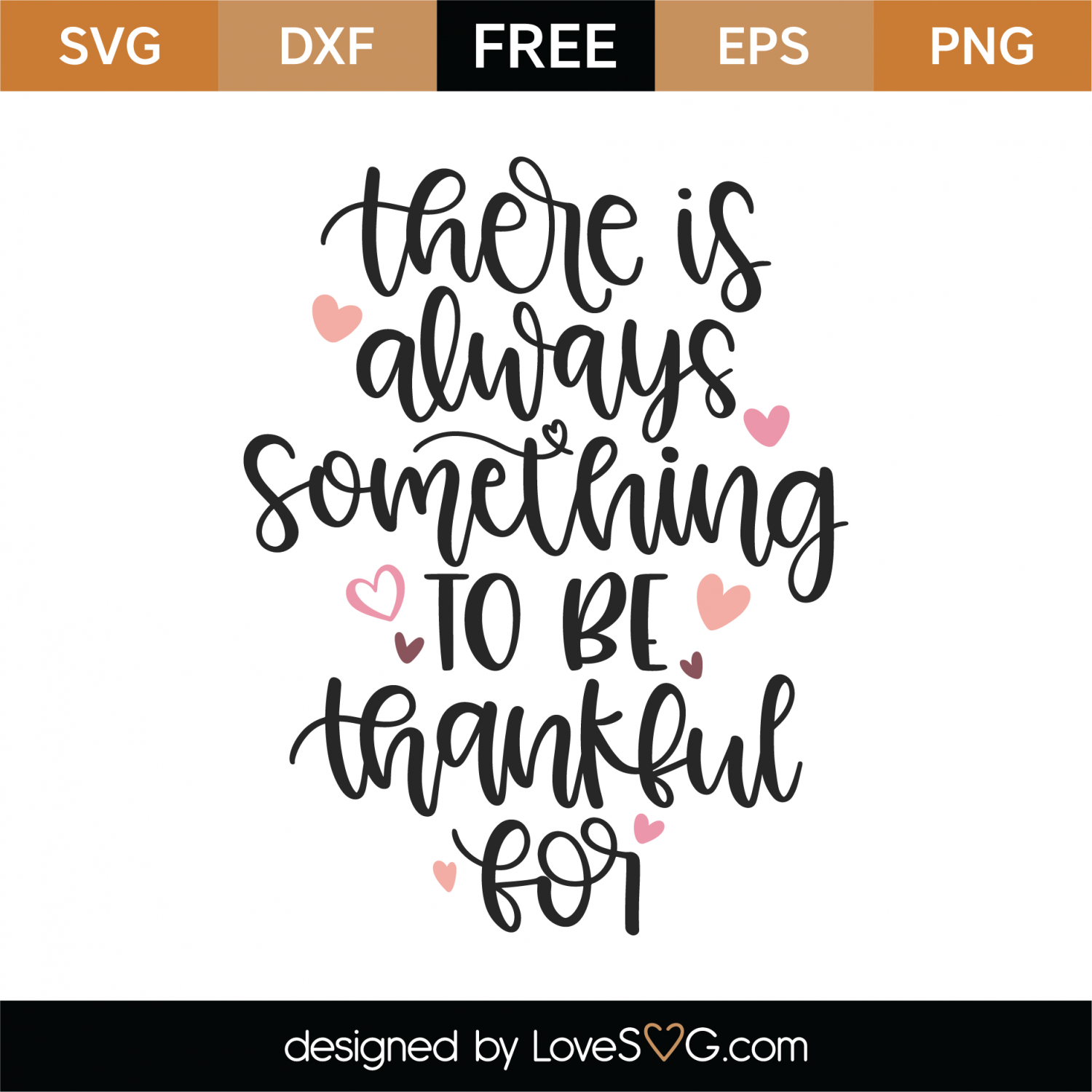 Free There Is Always Something To Be Thankful For Svg Cut File Lovesvg Com