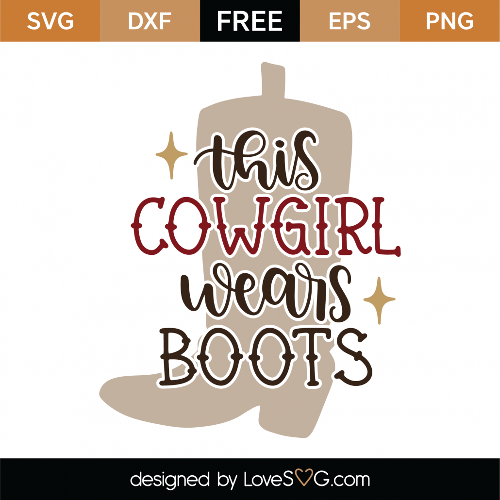This Cowgirl Wears Boots SVG Cut File 9984