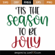 Tis The Season To Be Jolly SVG Cut File 9981