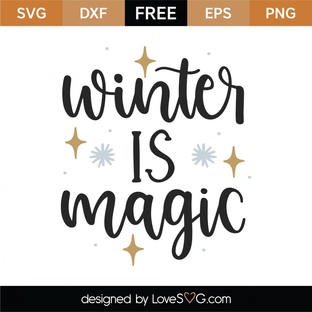 Winter Is Magic SVG Cut File 10008