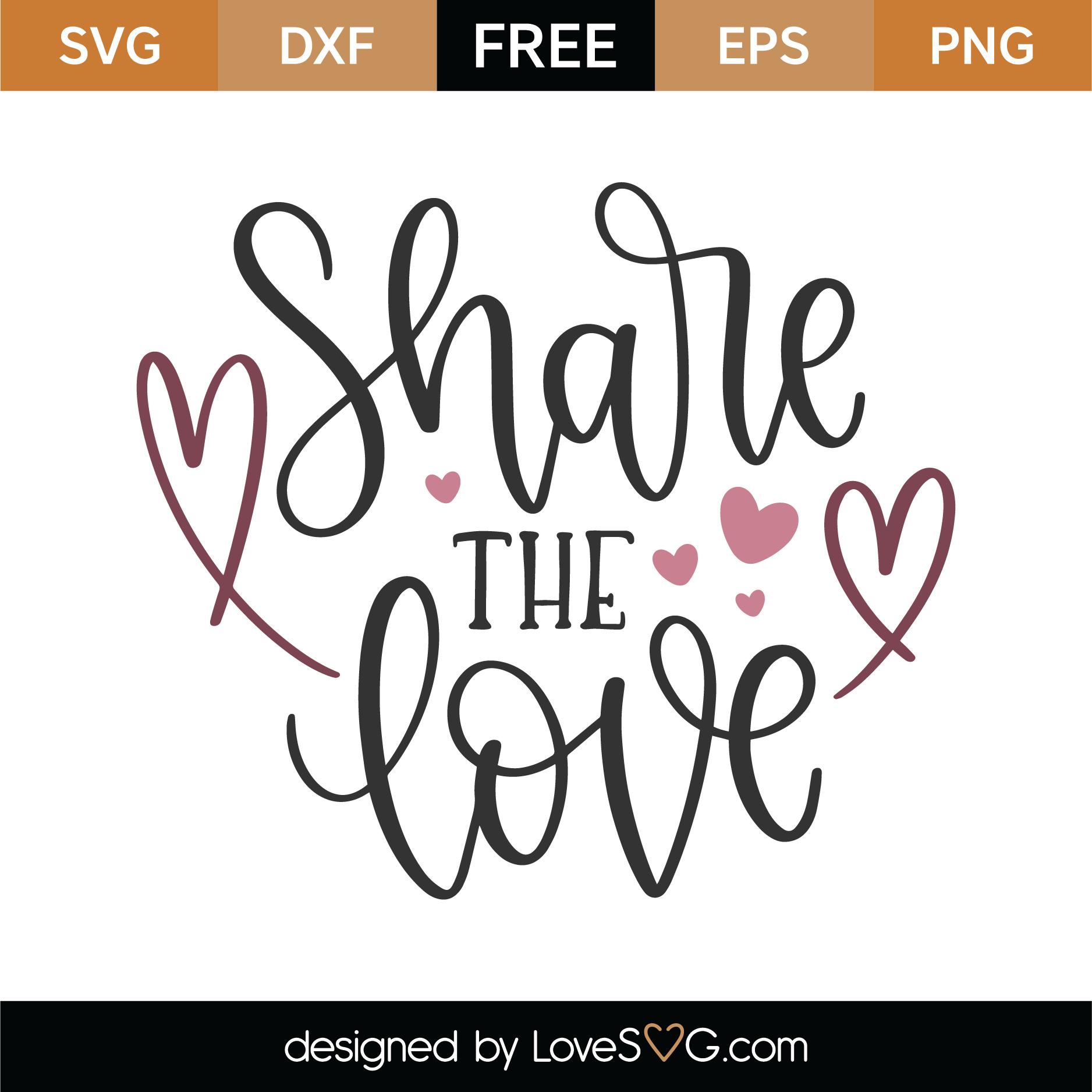 Free Share The Love SVG Cut File | Lovesvg.com