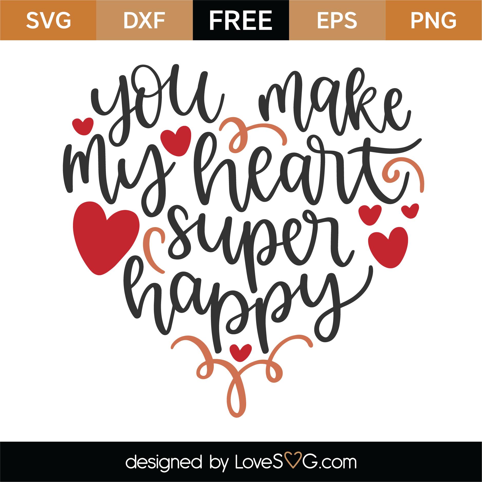 Download Free You Make My Heart Super Happy SVG Cut File   Lovesvg.com