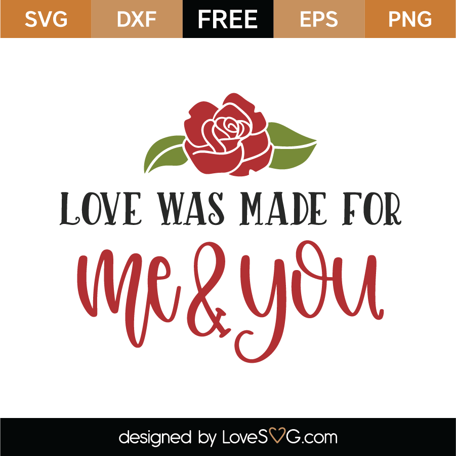 Download Free Love Was Made For Me and You SVG Cut File | Lovesvg.com