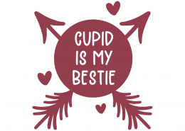 Cupid Is My Bestie SVG Cut File