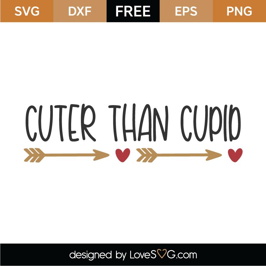 Cuter Than Cupid SVG Cut File