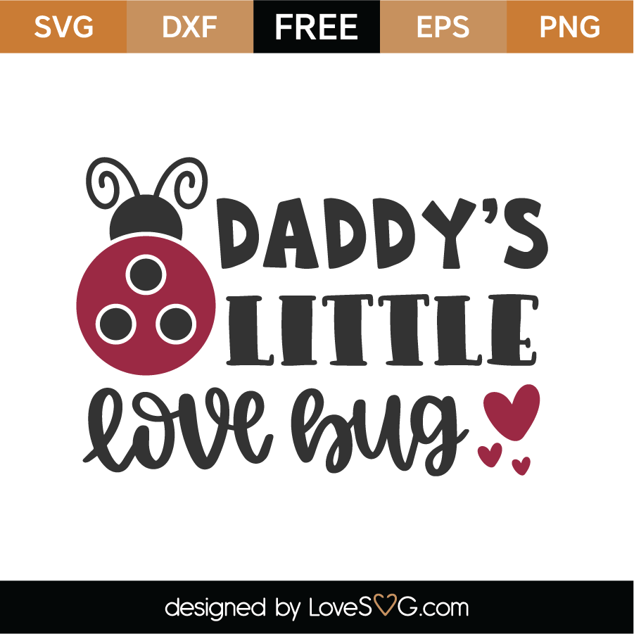 Daddy's Little Love Bug SVG Cut File