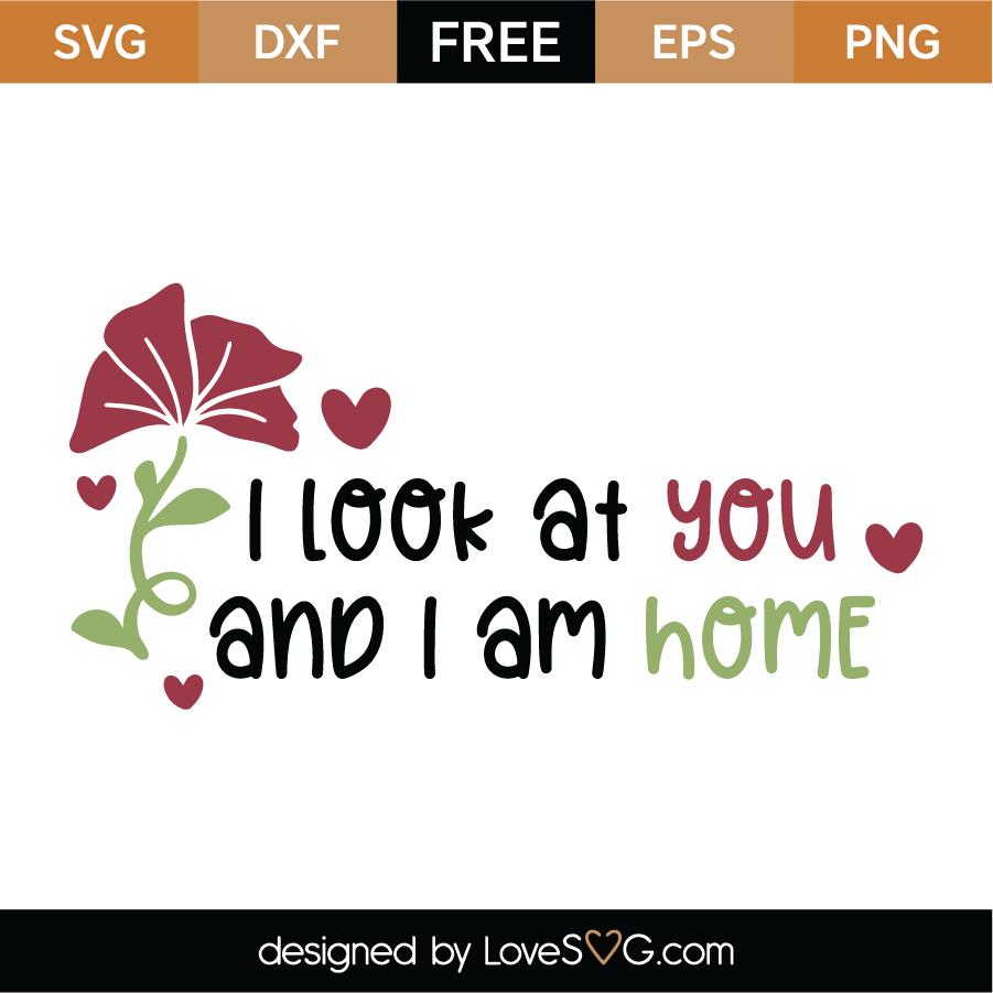I Am Home SVG Cut File