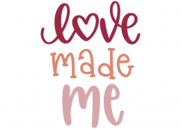 Love Made Me SVG Cut File