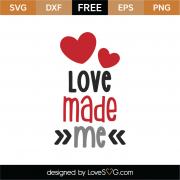 Love Made Me SVG Cut File