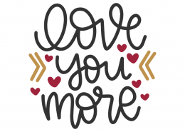 Love You More SVG Cut File