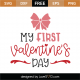 My First Valentine's Day SVG Cut File