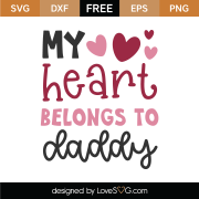 My Heart Belongs To Daddy SVG Cut File