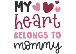 My Heart Belongs To Mommy SVG Cut File