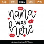 Nana Was Here SVG Cut File