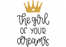 The Girl Of Your Dreams SVG Cut Files