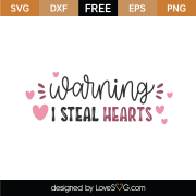Warning I Steal Hearts SVG Cut File