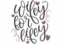 Wifey For Lifey SVG Cut File