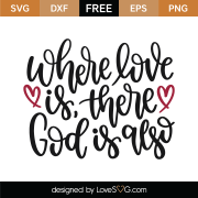 Where Love Is SVG Cut File 10192