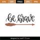 Be Brave SVG Cut File 10368