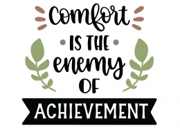 Comfort Is The Enemy SVG Cut File