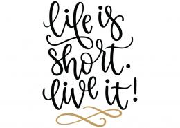 Life Is Short SVG Cut File