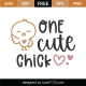 One Cute Chick SVG Cut File