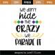 We Don't Hide The Crazy SVG Cut File