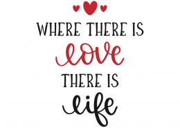 Where There Is Love SVG Cut File