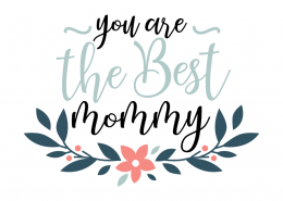 You Are The Best Mommy SVG Cut File