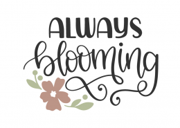 Always Blooming SVG Cut File
