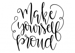 Make Yourself Proud SVG Cut File