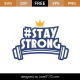 #StayStrong SVG Cut File 10852