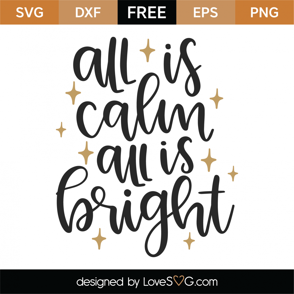 Free All Is Calm All Is Bright Svg Cut File Lovesvg Com