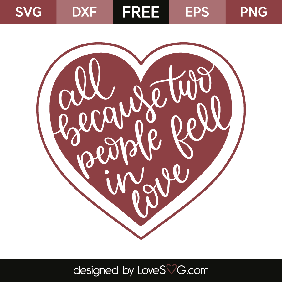 All Because Two People Fell In Love Lovesvg Com