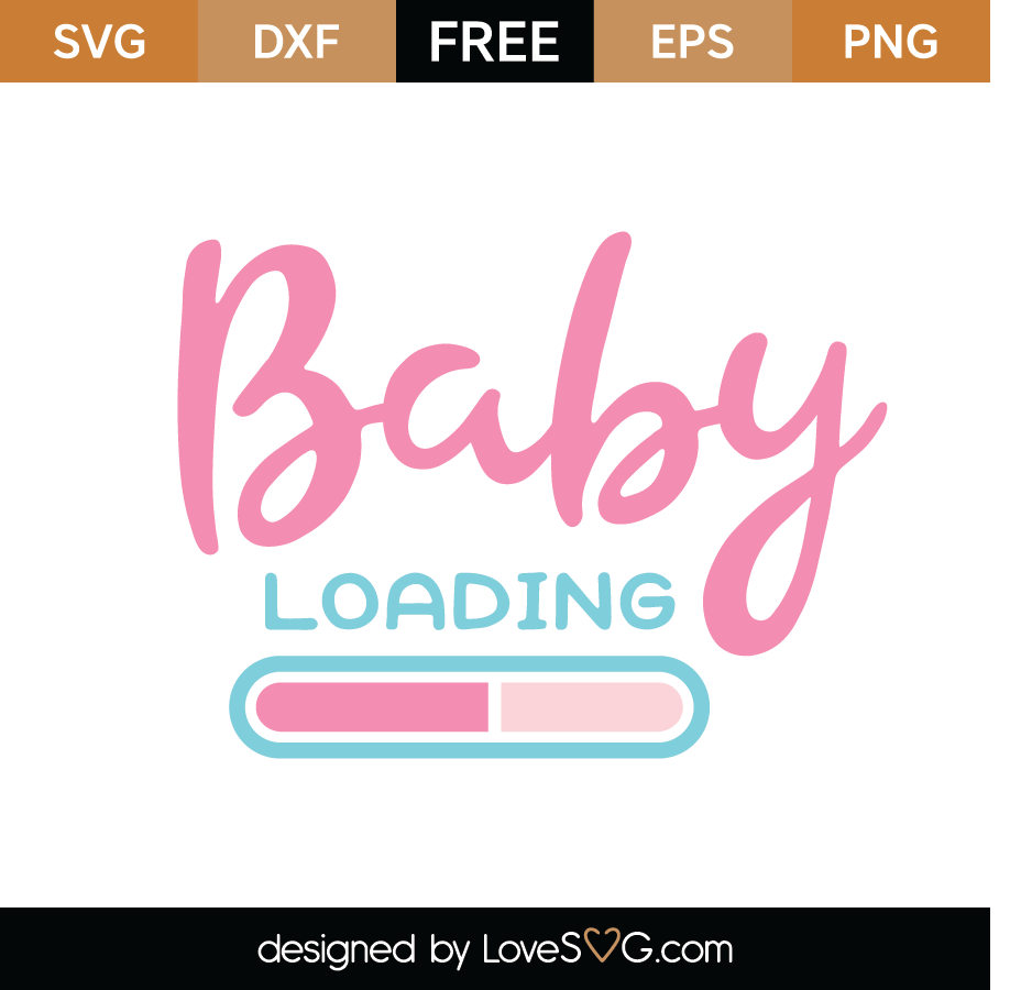 Free Baby Loading Svg Cut File Lovesvg Com