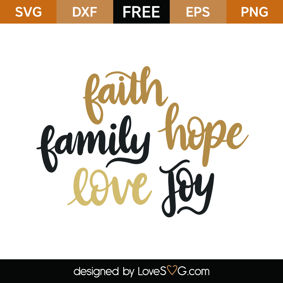 Free Faith Family Hope Love Joy Svg Cut File Lovesvg Com