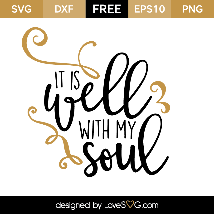 It Is Well With My Soul Lovesvg Com